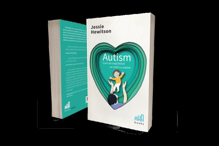 AHA-Books_Cum-sa-cresti-fericit-un-copil-cu-autism_Jessie-Hewitson